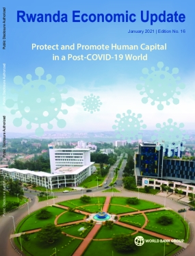 Rwanda Economic Update, January 2021 : Protect and Promote Human Capital in a Post-COVID-19 World