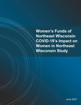 Women's Funds of Northeast Wisconsin COVID-19's Impact on Women in Northeast Wisconsin Study