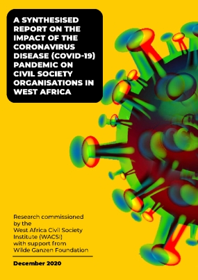A Synthesised Report on the Impact of the Coronavirus Disease (COVID-19) Pandemic on Civil Society Organisations in West Africa